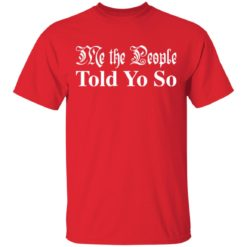 Me the people told you so shirt $19.95 redirect03292021050346 1