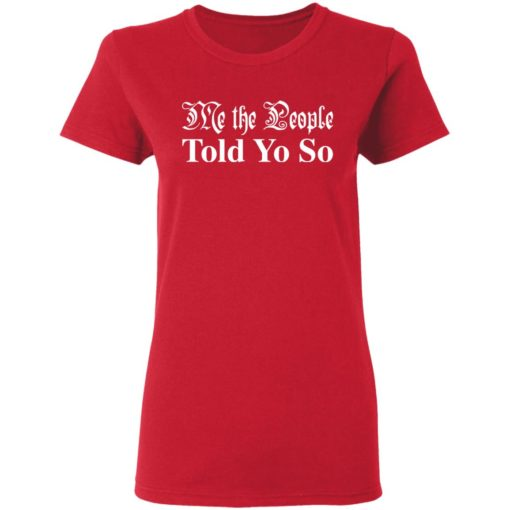 Me the people told you so shirt $19.95 redirect03292021050346 3