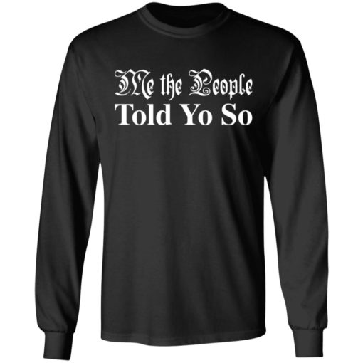 Me the people told you so shirt $19.95 redirect03292021050346 4