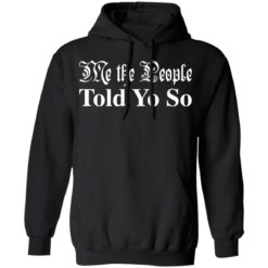 Me the people told you so shirt $19.95 redirect03292021050346 6