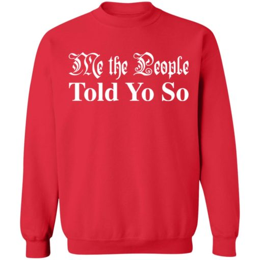 Me the people told you so shirt $19.95 redirect03292021050346 9