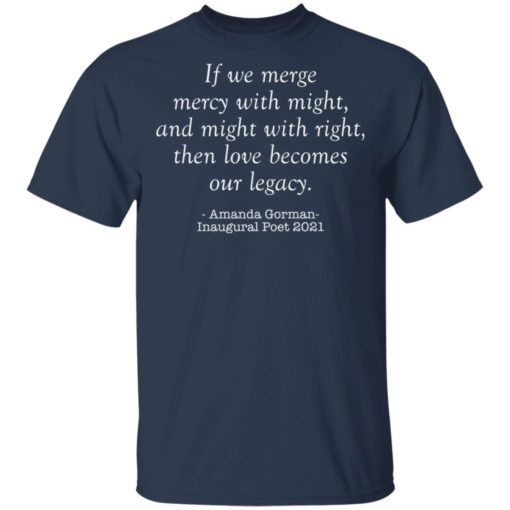 Amanda Gorman if we merge mercy with might and might with right shirt $19.95 redirect03302021020351 1