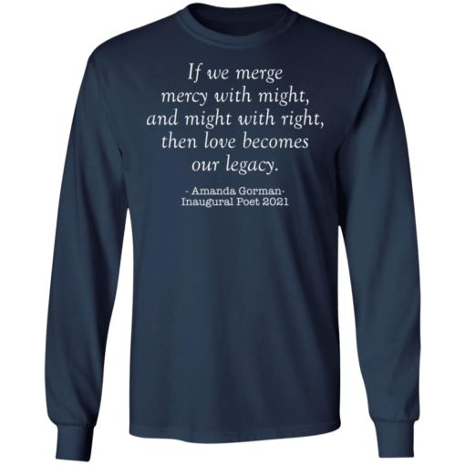 Amanda Gorman if we merge mercy with might and might with right shirt $19.95 redirect03302021020351 5