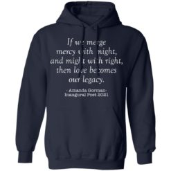 Amanda Gorman if we merge mercy with might and might with right shirt $19.95 redirect03302021020351 7