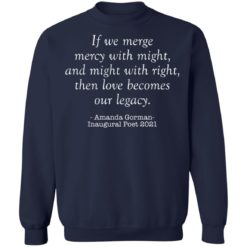 Amanda Gorman if we merge mercy with might and might with right shirt $19.95 redirect03302021020351 9