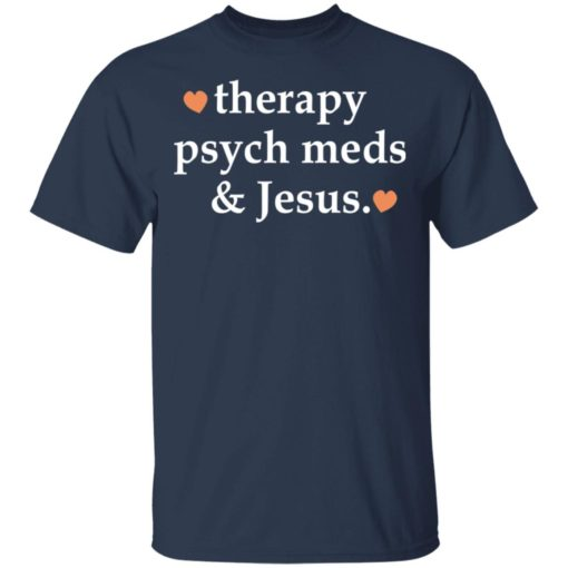 Therapy psych meds and Jesus shirt $19.95 redirect03302021230302 1