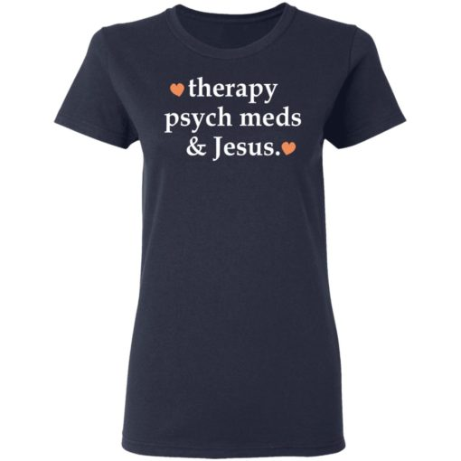 Therapy psych meds and Jesus shirt $19.95 redirect03302021230302 3