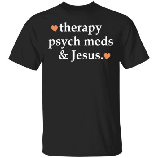 Therapy psych meds and Jesus shirt $19.95 redirect03302021230302