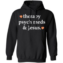 Therapy psych meds and Jesus shirt $19.95 redirect03302021230302 6