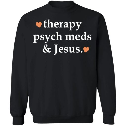 Therapy psych meds and Jesus shirt $19.95 redirect03302021230302 8