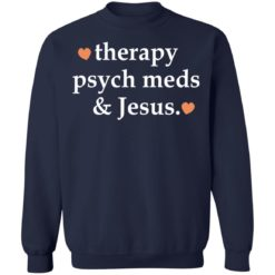 Therapy psych meds and Jesus shirt $19.95 redirect03302021230302 9