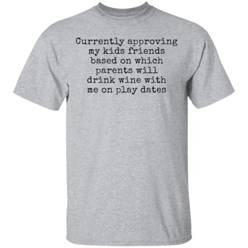 Currently approving kids friends base on which parents shirt $19.95 redirect03302021230359 1