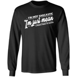 I'm not sarcastic I'm just mean and people think I'm joking shirt $19.95 redirect04012021030411 14
