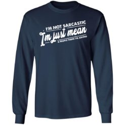 I'm not sarcastic I'm just mean and people think I'm joking shirt $19.95 redirect04012021030411 15