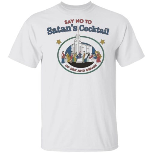 Say no to Satan's cocktail of sex and drugs shirt $19.95 redirect04022021030422