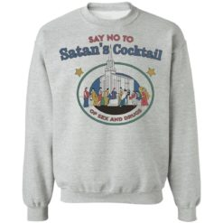 Say no to Satan's cocktail of sex and drugs shirt $19.95 redirect04022021030422 8