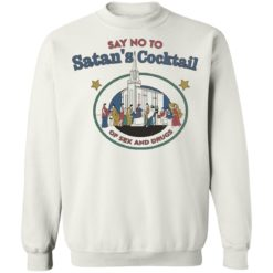 Say no to Satan's cocktail of sex and drugs shirt $19.95 redirect04022021030422 9