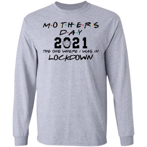 Mothers day 2021 the one where i was in lockdown shirt $19.95 redirect04022021030433 4