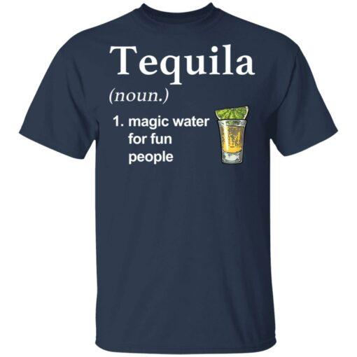 Tequila noun magic water for fun people shirt $19.95 redirect04022021220451 1