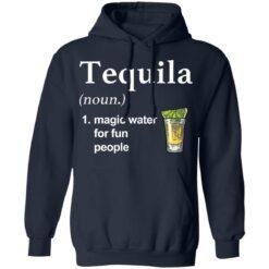Tequila noun magic water for fun people shirt $19.95 redirect04022021220451 7