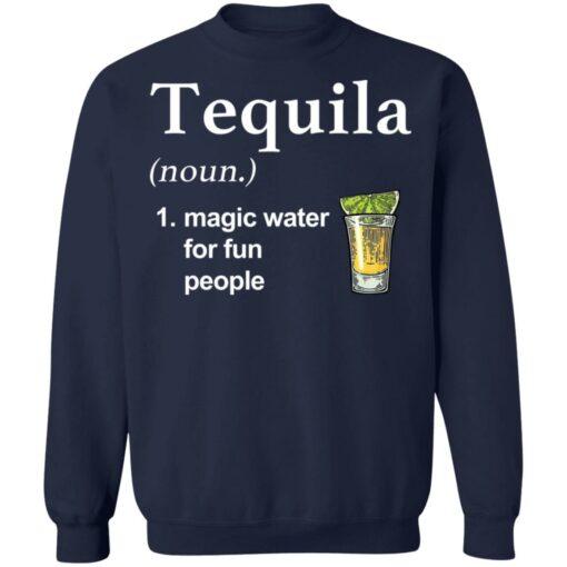 Tequila noun magic water for fun people shirt $19.95 redirect04022021220451 9