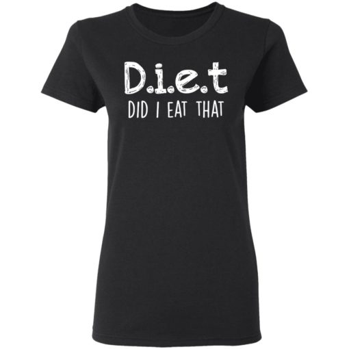 Diet did I eat that shirt $19.95 redirect04042021230442 2