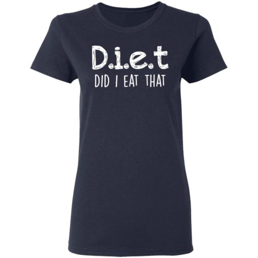 Diet did I eat that shirt $19.95 redirect04042021230442 3