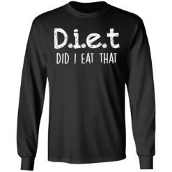 Diet did I eat that shirt $19.95 redirect04042021230442 4