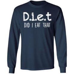 Diet did I eat that shirt $19.95 redirect04042021230442 5