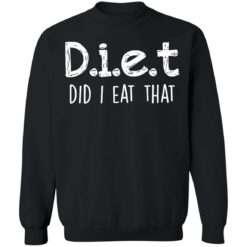 Diet did I eat that shirt $19.95 redirect04042021230442 8