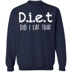 Diet did I eat that shirt $19.95 redirect04042021230442 9