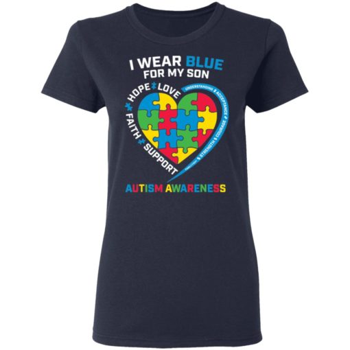 I wear blue for my son love hope faith support autism awareness shirt $19.95 redirect04052021040431 3