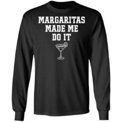 Margaritas make me do it shirt $19.95 redirect04062021230407 2