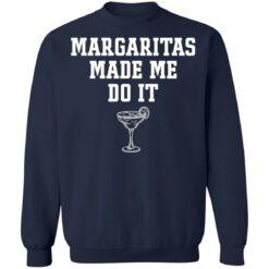 Margaritas make me do it shirt $19.95 redirect04062021230408 1