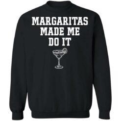 Margaritas make me do it shirt $19.95 redirect04062021230408