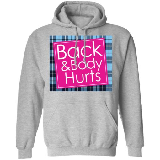 Back and body hurts shirt $19.95 redirect04072021210428 6