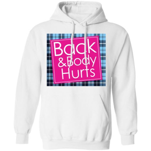 Back and body hurts shirt $19.95 redirect04072021210428 7