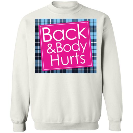 Back and body hurts shirt $19.95 redirect04072021210428 9