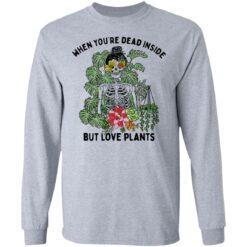 Skeleton when you're dead inside but love plants shirt $19.95 redirect04072021230453 3
