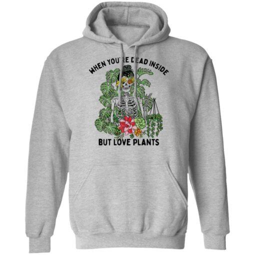 Skeleton when you're dead inside but love plants shirt $19.95 redirect04072021230453 5