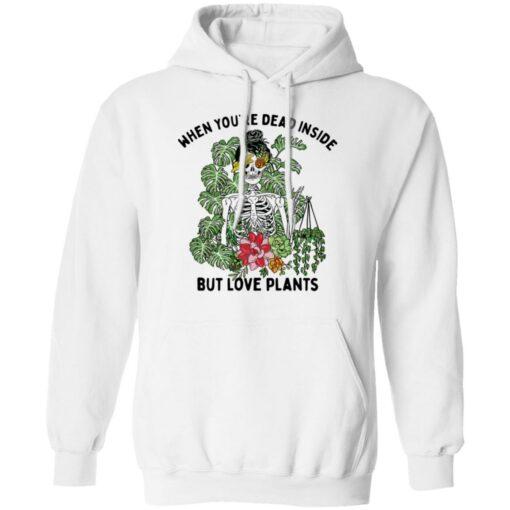 Skeleton when you're dead inside but love plants shirt $19.95 redirect04072021230453 6