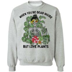 Skeleton when you're dead inside but love plants shirt $19.95 redirect04072021230453 7