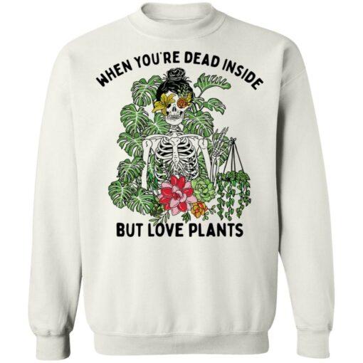 Skeleton when you're dead inside but love plants shirt $19.95 redirect04072021230453 8