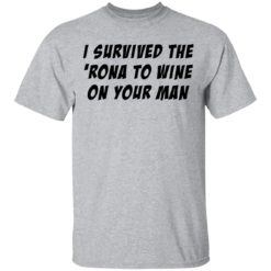 I survived the 'rona to wine on your man shirt $19.95 redirect04082021230412 1