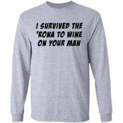 I survived the 'rona to wine on your man shirt $19.95 redirect04082021230412 4