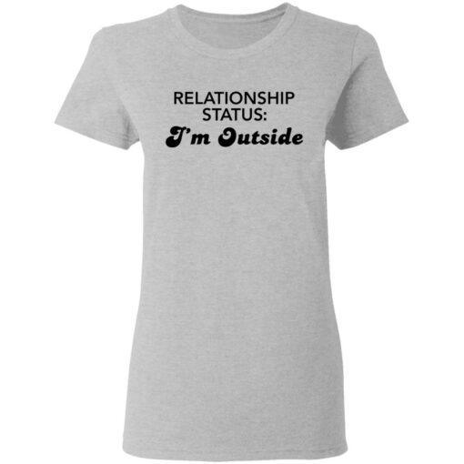 Relationship status I'm outside shirt $19.95 redirect04082021230424 3
