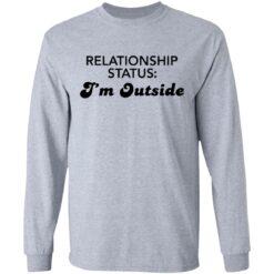 Relationship status I'm outside shirt $19.95 redirect04082021230424 4