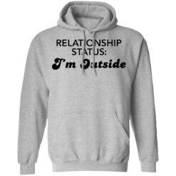 Relationship status I'm outside shirt $19.95 redirect04082021230424 6