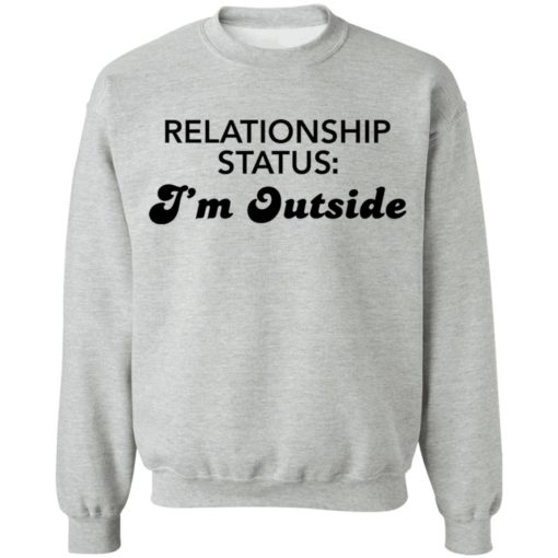 Relationship status I'm outside shirt $19.95 redirect04082021230424 8