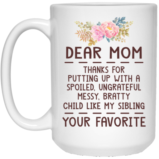 Dear mom thanks for putting up with a spoiled mug $14.95 redirect04092021050439 2